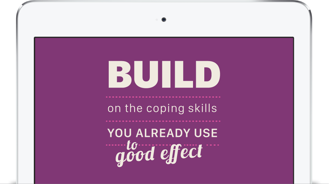 iPad - Build on the coping skills you already use