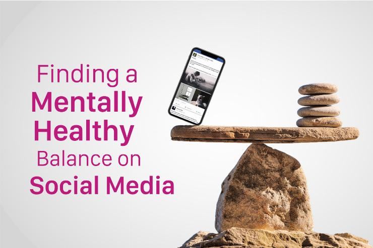 Building a Balance Between Social Media and Mental Health